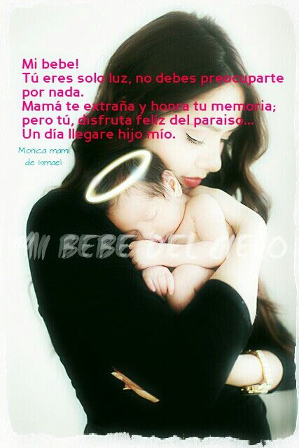 No Te Preocupes Pérdida De Un Bebé Frases De Perdida Te Amo Mi Bebe