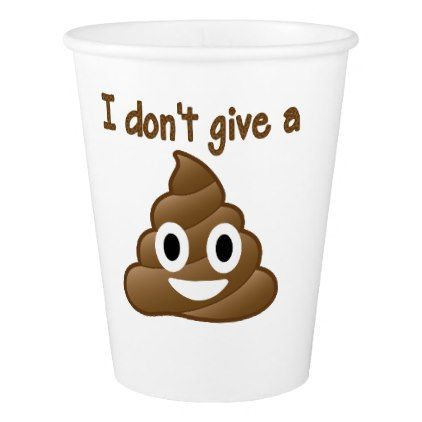 Emoji I Dont Give A Poop Paper Party Cups In 2019