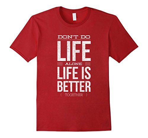 Men's Life is Better Together T shirt 2XL Cranberry Posit... https://www.amazon.com/dp/B01N8OU93Y/ref=cm_sw_r_pi_dp_x_JA9nybYN319M6