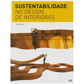 Livro Sustentabilidade No Design De Interiores Sian Moxon