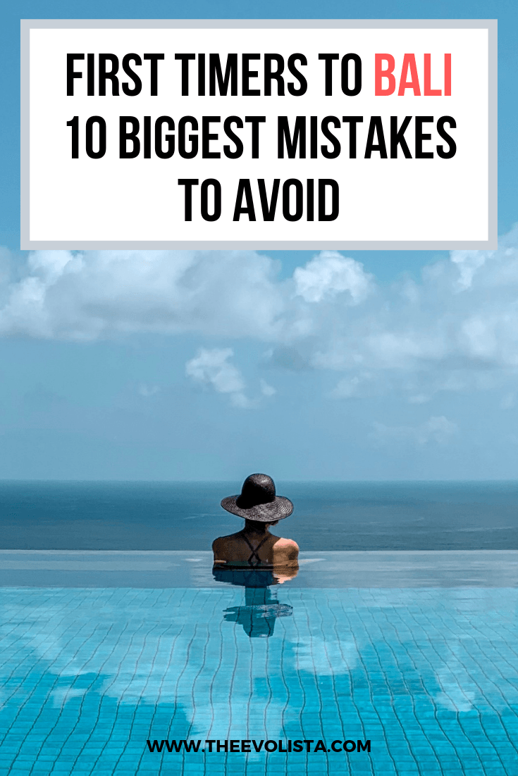 Bali for First Timers - 10 Mistakes to Avoid - THE EVOLISTA