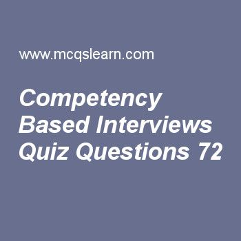 Learn quiz on competency based interviews, BBA HRM quiz 72 ...