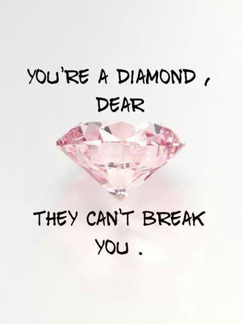 Cant Break Me Im A Diamond And You Are Also Motivation