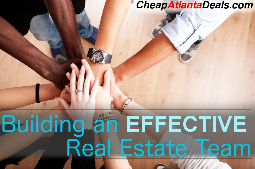 Building an Effective Real Estate Investment Team - Cheap Atlanta Deals