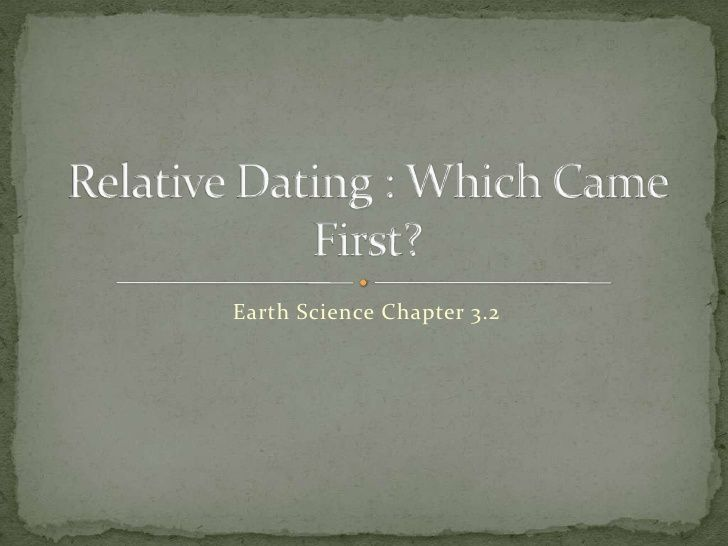 Variants.... relative dating is based on the idea that topic, very