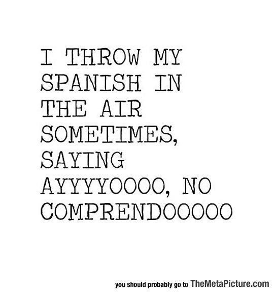 My Spanish In The Air Spanish Quotes Funny Funny Quotes For Kids Family Quotes Funny