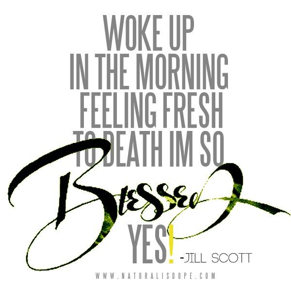 Every Day I Wake Up Feeling So Extremely Blessed Loving Life Clever Quotes She Quotes Words Of Wisdom