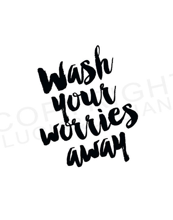 Bathroom quotes Black and White Bathroom Print Wash your
