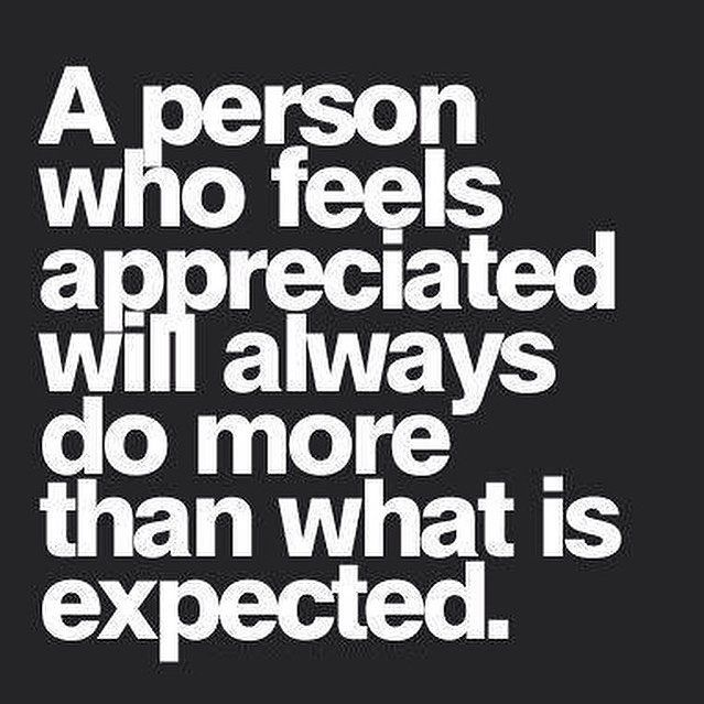 This goes both ways, … do you appreciate someone in your