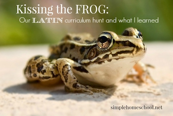 Kissing the frog: Our Latin curriculum hunt and what I learned