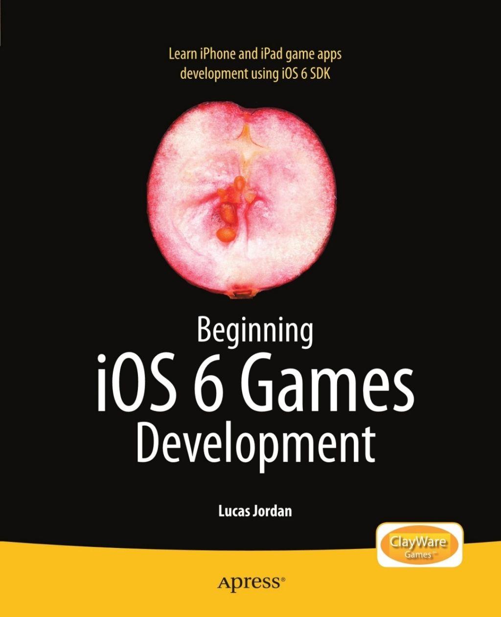 Beginning ios 6 games development ebook in 2020 game