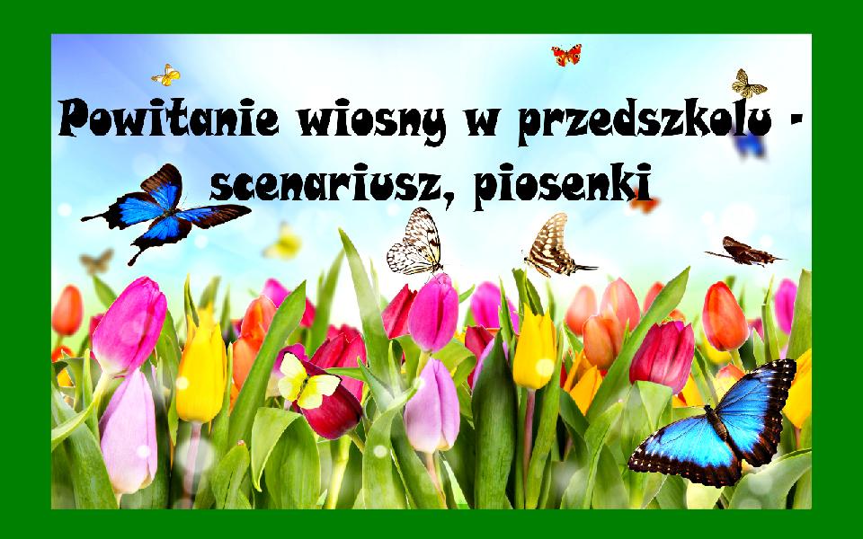 Powitanie Wiosny W Przedszkolu Scenariusz Piosenki Material Gotowy Do Wykorzystania Przedstawiam Krotki Skecz Dla Mlodszy Kindergarten Crafts For Kids Kids