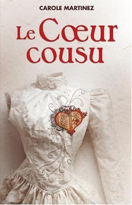 Carole Martinez Le Coeur Cousu : carole, martinez, coeur, cousu, Coeur, Cousu,, Carole, Martinez, Martinez,, Coudre,, Livre