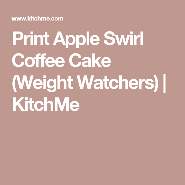 Print Apple Swirl Coffee Cake (Weight Watchers) | KitchMe