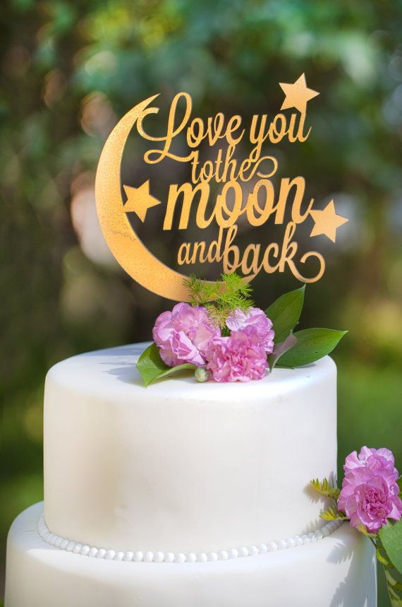 Love You To The Moon And Back Wedding Cake by WeDoExpressions ...