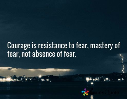 courage is resistance to fear mastery of fear not absence of fear tattoo - Google Search