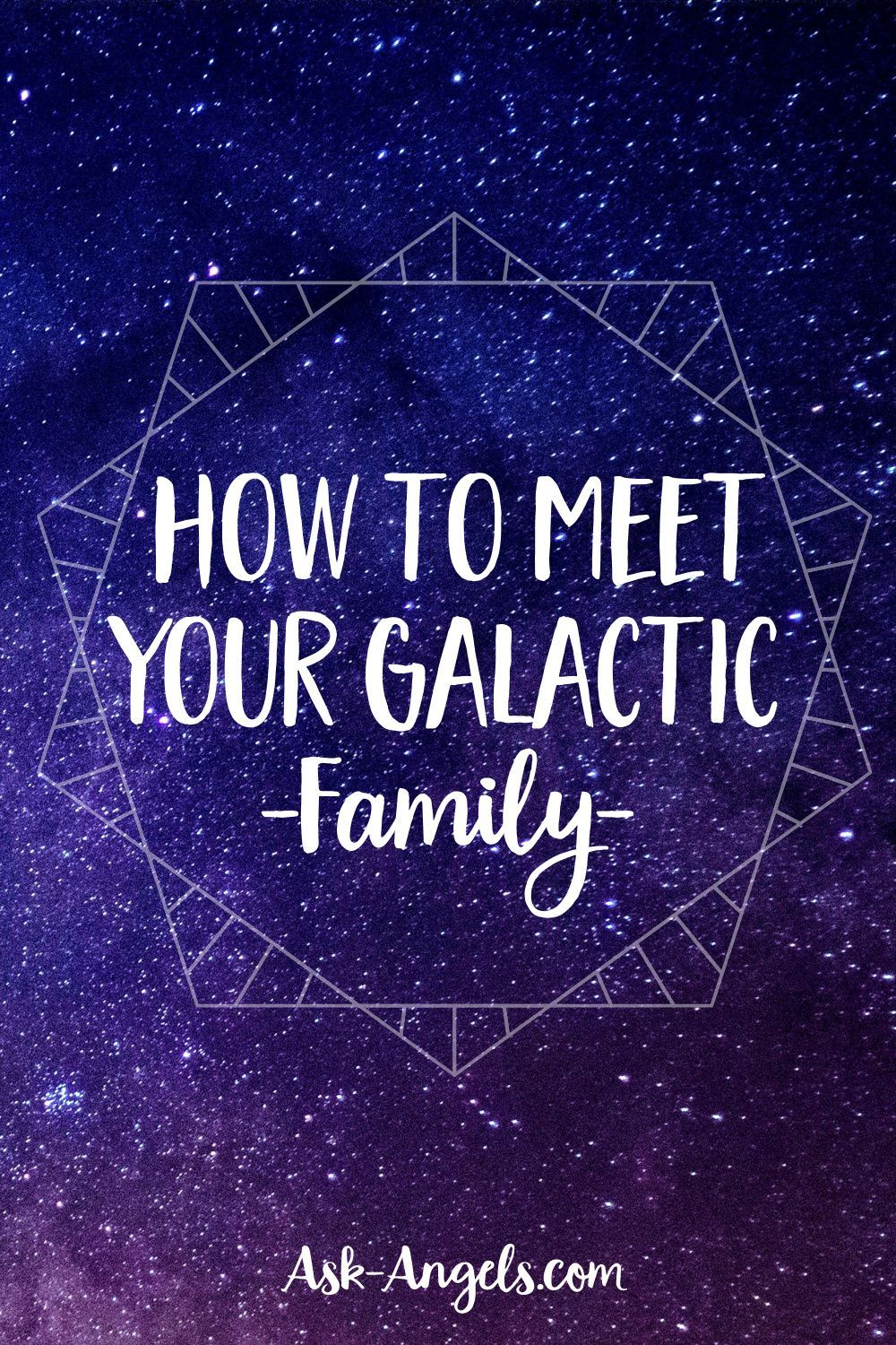 How to Meet Your Galactic Family