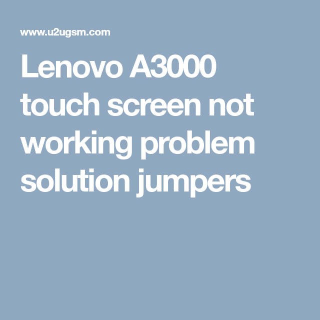 Lenovo A3000 Touch Screen Not Working Problem Solution Jumpers