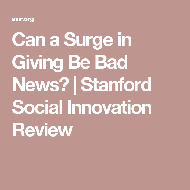 Can a Surge in Giving Be Bad News? | Stanford Social Innovation Review