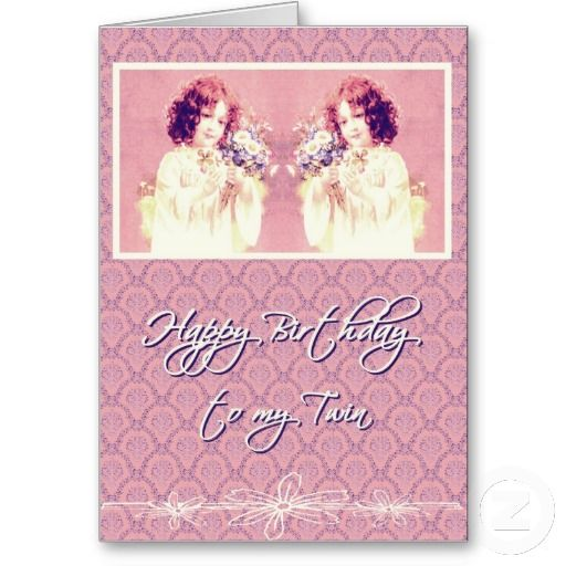 Happy Birthday To My Twin Sister Greeting Card