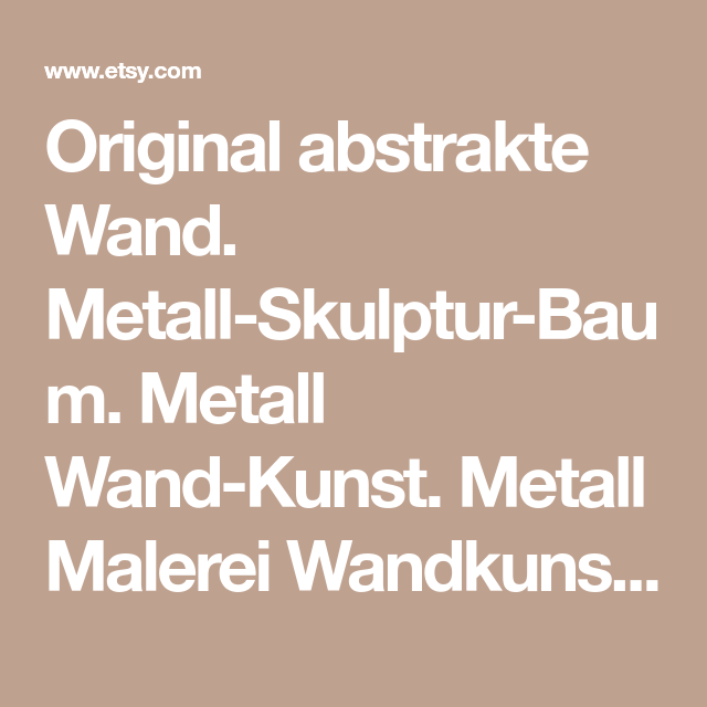 Original abstrakte Wand. Metall-Skulptur-Baum. Metall Wand-Kunst ...