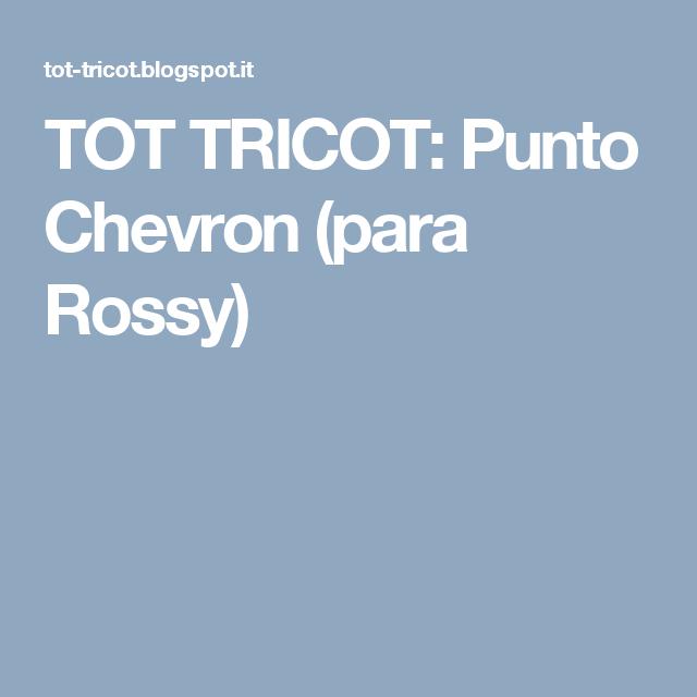 TOT TRICOT: Punto Chevron (para Rossy)