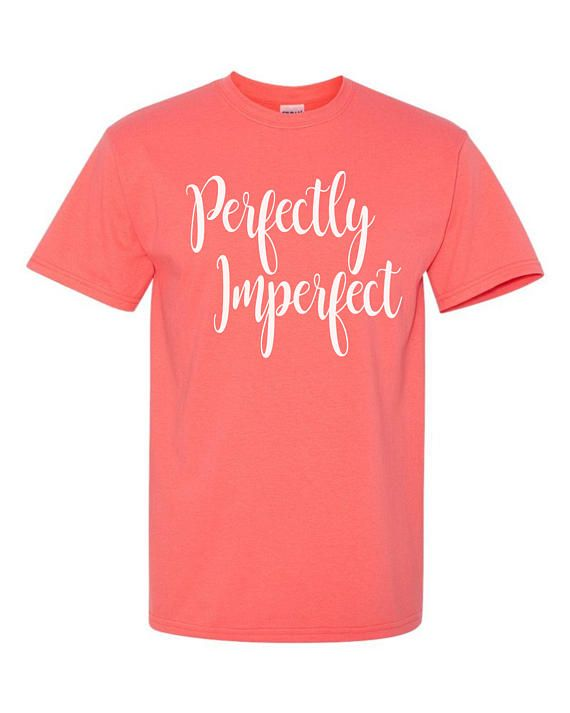 Perfectly Imperfect T-Shirt, Custom T-Shirt, T-Shirt With Sayings, T-Shirts For Women, Lettered T-Shirt, T-Shirts, Custom Shirt, Tops, Tees