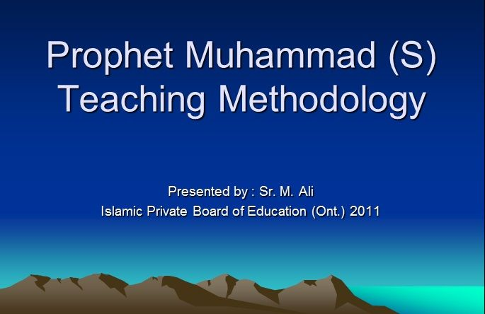 Learn about the teaching methodology of Prophet Muhammad (SAW)