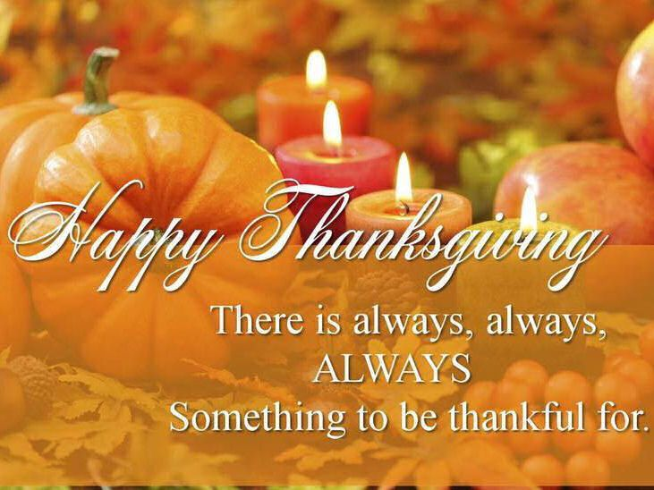Happy Thanksgiving There Is Always Something To Be Thankful For Happy Thanksgiving Quotes Thanksgiving Quotes Family Happy Thanksgiving