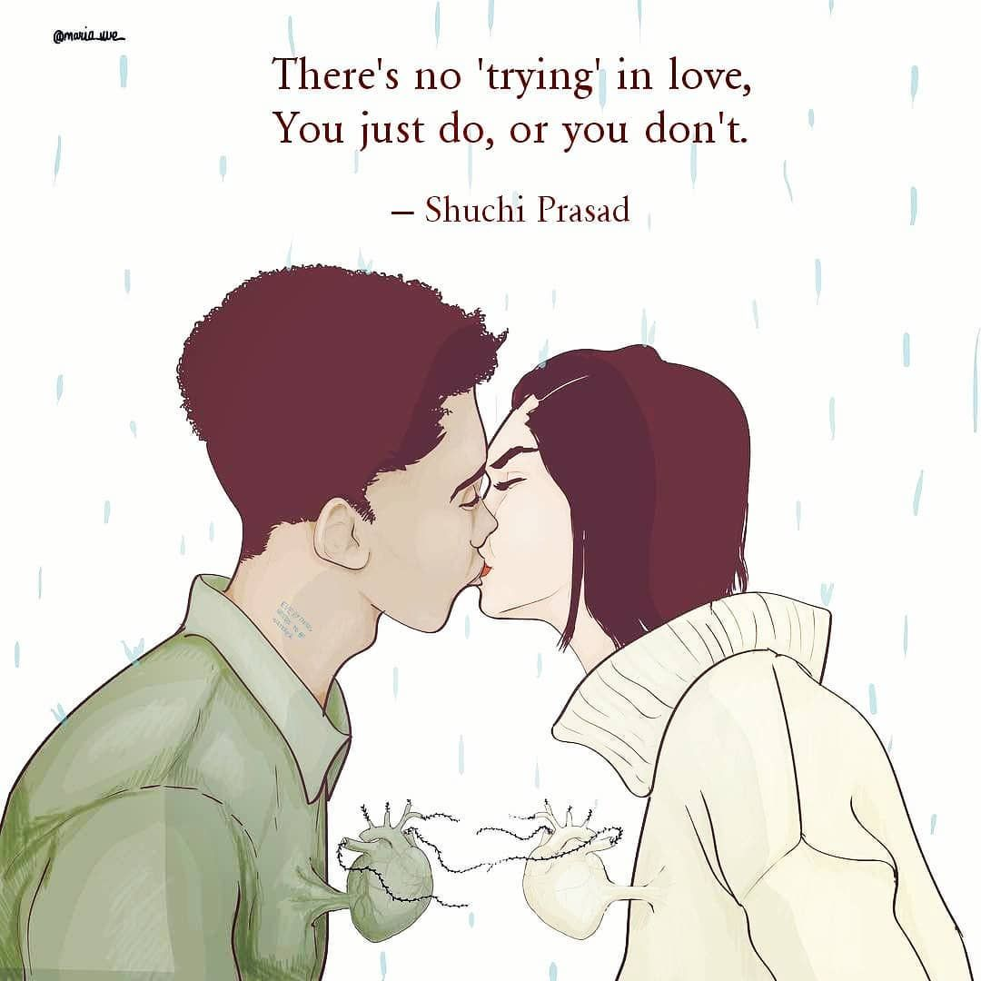 There S No Trying In Love You Just Do Or You Don T Art By