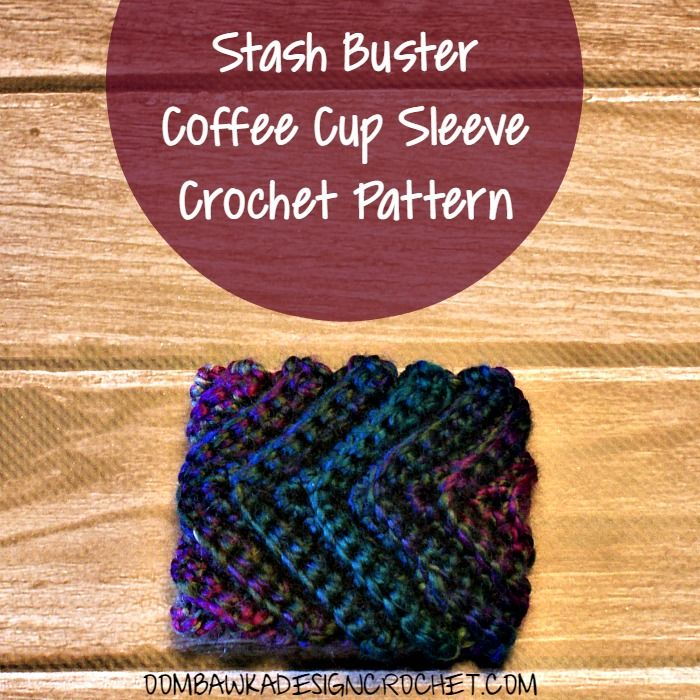 Stash Buster Coffee Cup Sleeve Pattern | Labores y Artesanía