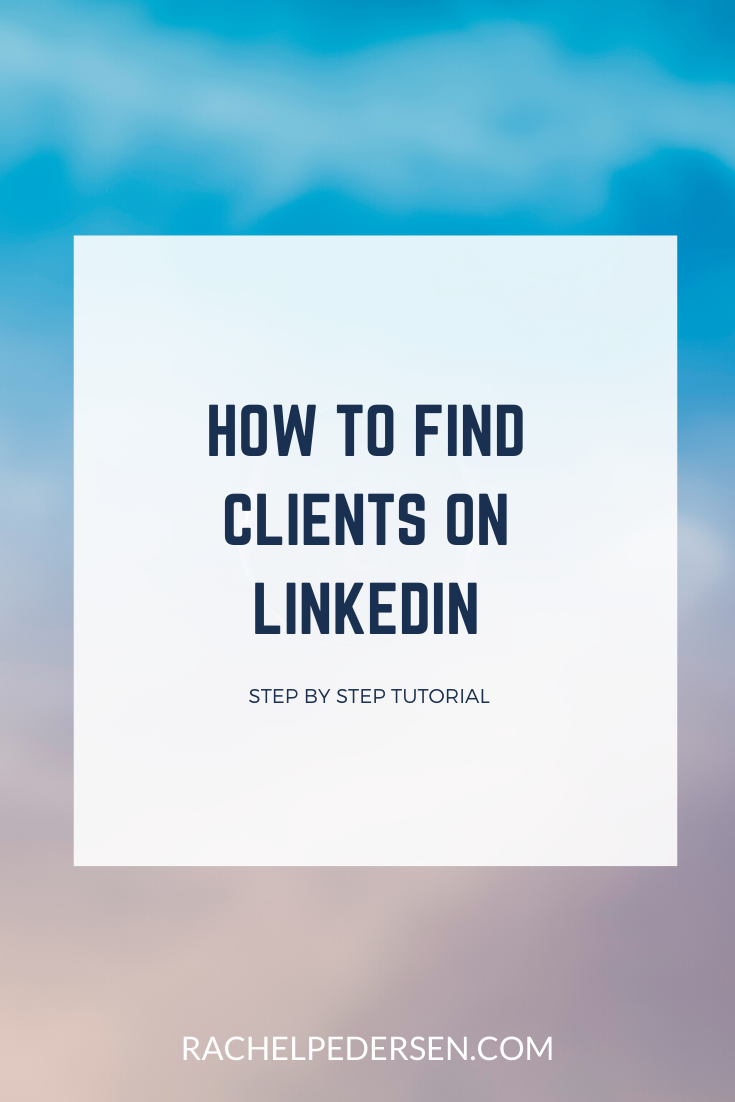 How To Find Clients On Linkedin In 2020 Linkedin Marketing Find Clients Linkedin Business