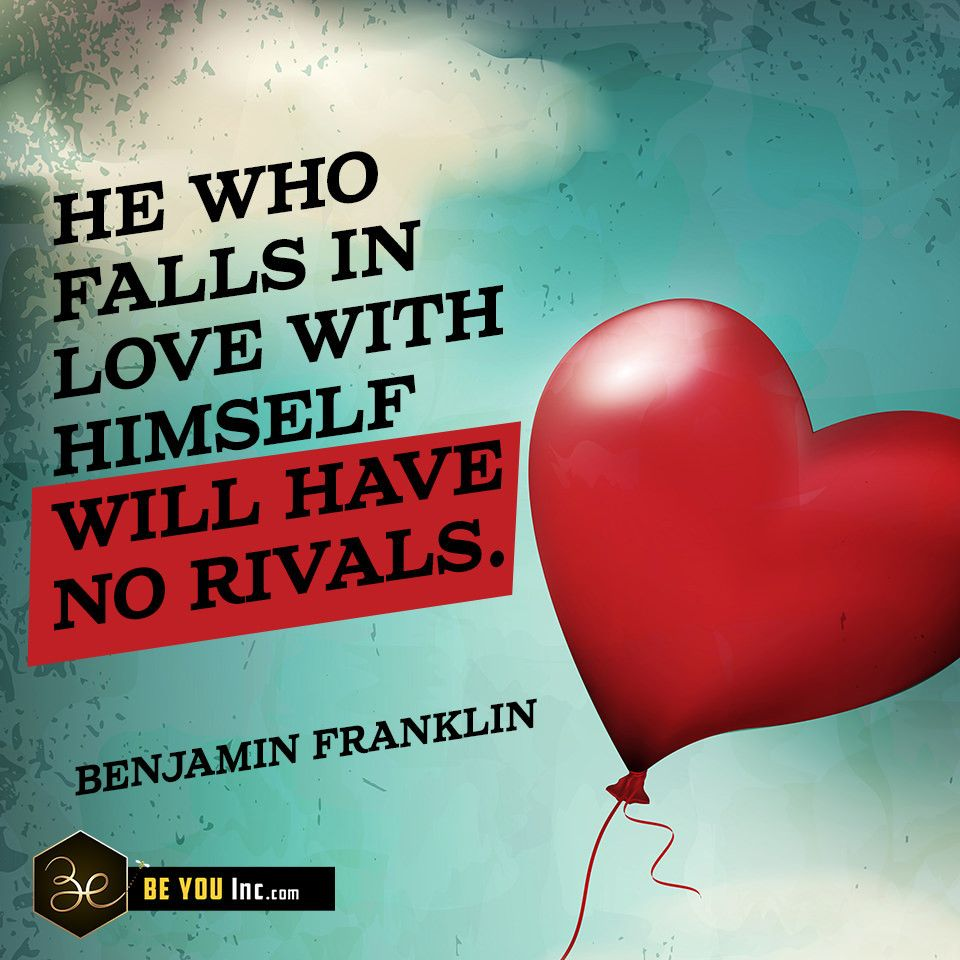 Picture Quote: He who falls in love with himself will have no rivals. - Benjamin Franklin - http://beyouinc.com/picture-quote-falls-love-will-rivals-benjamin-franklin/