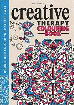 The Creative Therapy Colouring Book by Hannah Davies, Richard ...