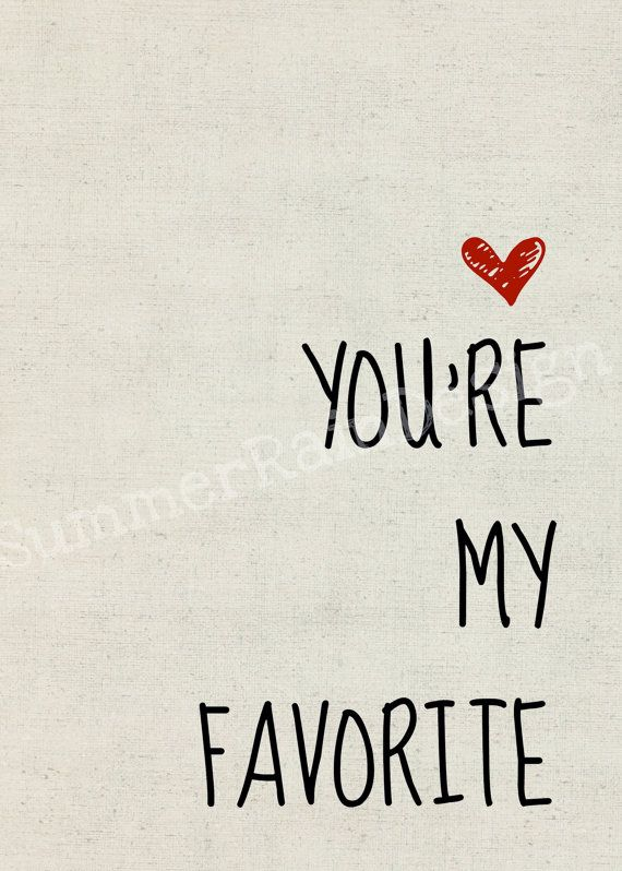 You're my favorite.