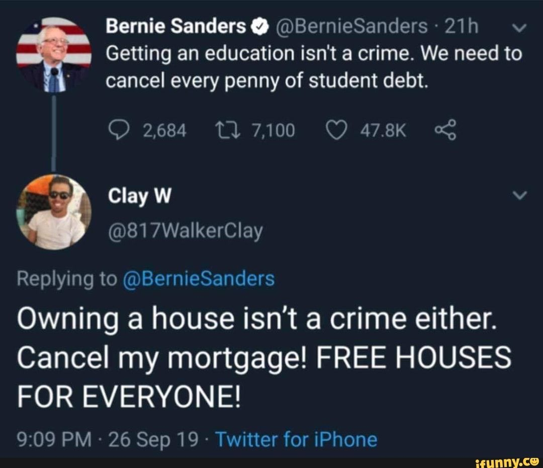 Bernie Sandersq Berniesanders 21 H V Getting An Education Isn T A Crime We Need To Cancel Every Penny Of Student Debt Replying To Q Bemiesanders Owning Student Debt Funny