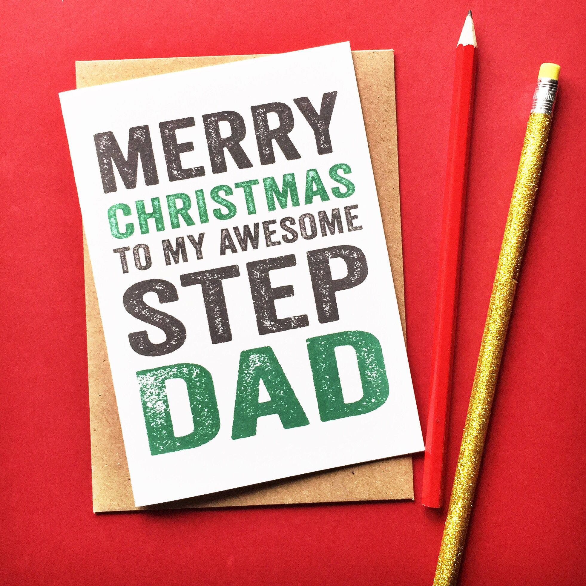 Merry Christmas Step Dad, have this card personalised with their name too!   http://shop.doyoupunctuate.com/collections/christmas-new-year/products/merry-christmas-step-dad-greetings-card