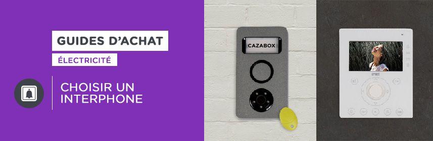 Guide d\u0027achat  choisir un interphone #electricite #securite #maison