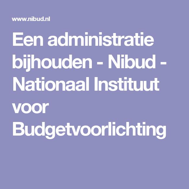 Een administratie bijhouden - Nibud - Nationaal Instituut voor Budgetvoorlichting