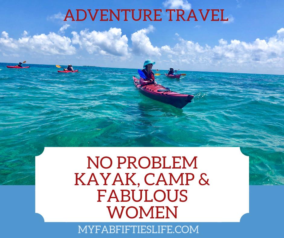 """Photo of """"No Problem"""" Kayak, Camp and Fabulous Women – My Fab Fifties Life"""