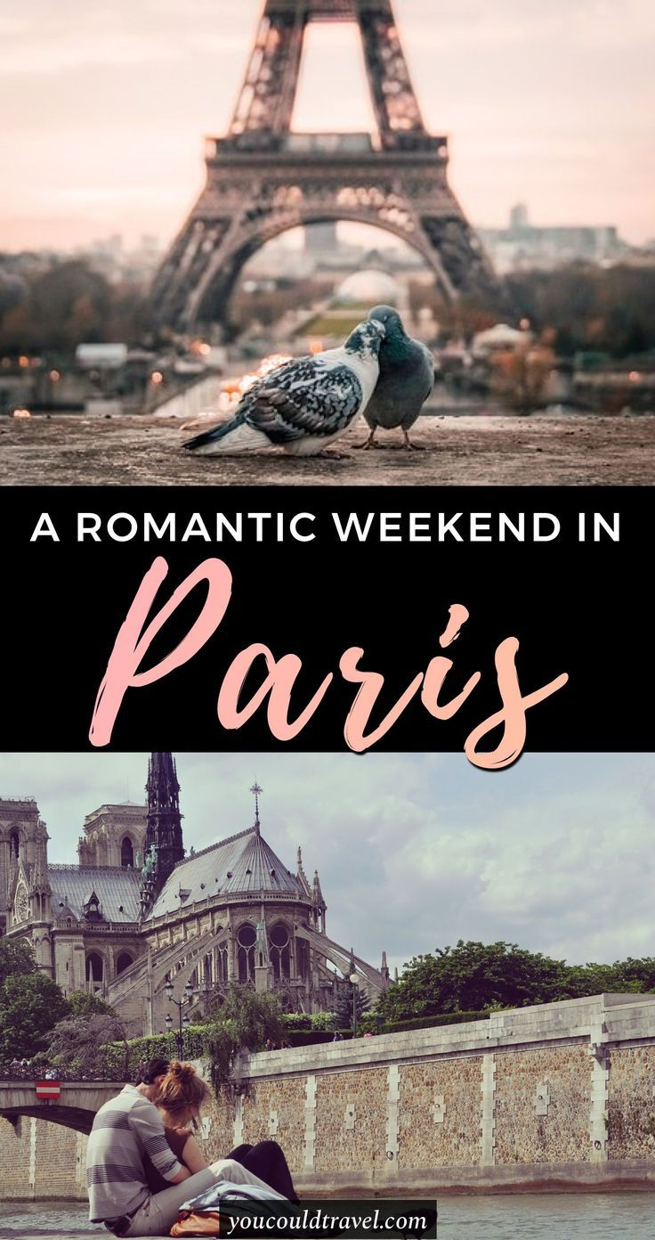 The best of a romantic weekend in paris romantic for Where to go for a romantic weekend