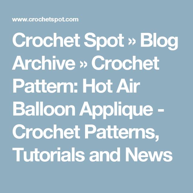 Crochet Spot  » Blog Archive   » Crochet Pattern: Hot Air Balloon Applique - Crochet Patterns, Tutorials and News
