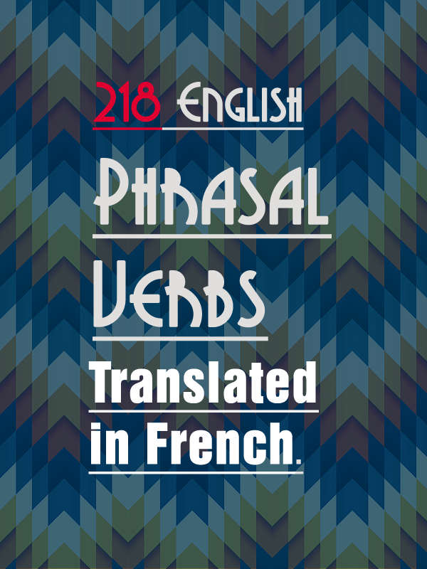 List of 218 phrasal verbs translated in french french vocabulary 0f32de99436ba037ade5119a96338308g fandeluxe Image collections