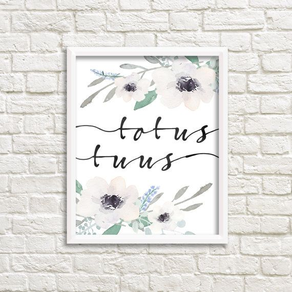 Totus Tuus 8x10 Printable Wall Art, White Watercolor Flowers Totally Yours  St. Pope John Paul II Latin Floral Quote Catholic Home Decor | Floral  Quotes, ...