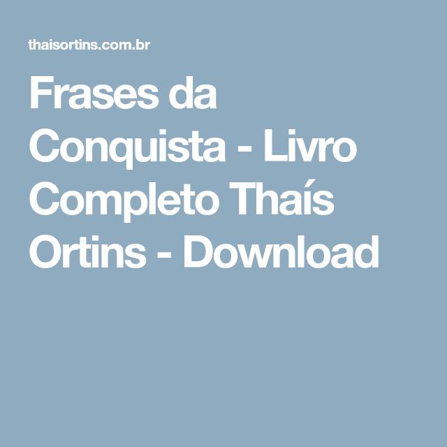 Frases Da Conquista Livro Completo Thaís Ortins Download Amor