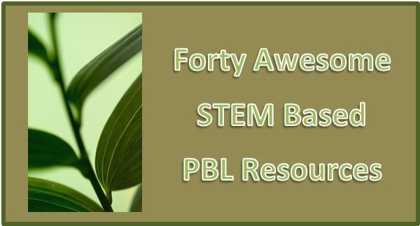 Connecting PBL and STEM… 40 Free Engaging Resources To Use In The Classroom | 21 st Century Educational Technology and Learning