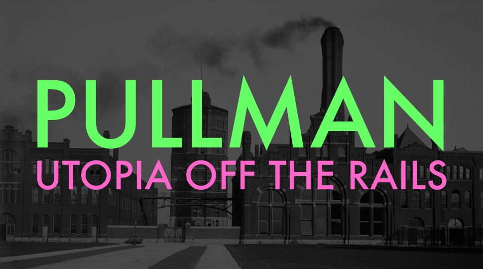 In 1880 industrialist George Pullman set out to build a capitalist utopia. The town of Pullman was established just outside of Chicago as a model community--a place that was supposed to produce both happy workers and a nice return for Pullman's investors. It turned out to be a miserable failure. And conditions in the town were so terrible that it was the catalyst for one of America's most famous strikes: the Pullman Strike of 1894.