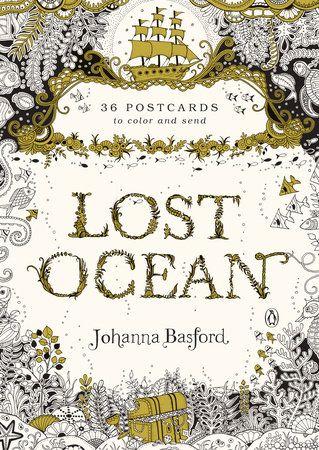 Lost Ocean 36 Postcards To Color And Send By Johanna Basford 9780143110217 Penguinrandomhouse Com Books Lost Ocean Postcard Book Basford