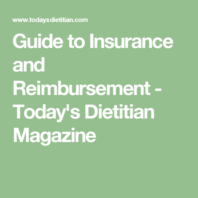 Guide To Insurance And Reimbursement Today S Dietitian Magazine