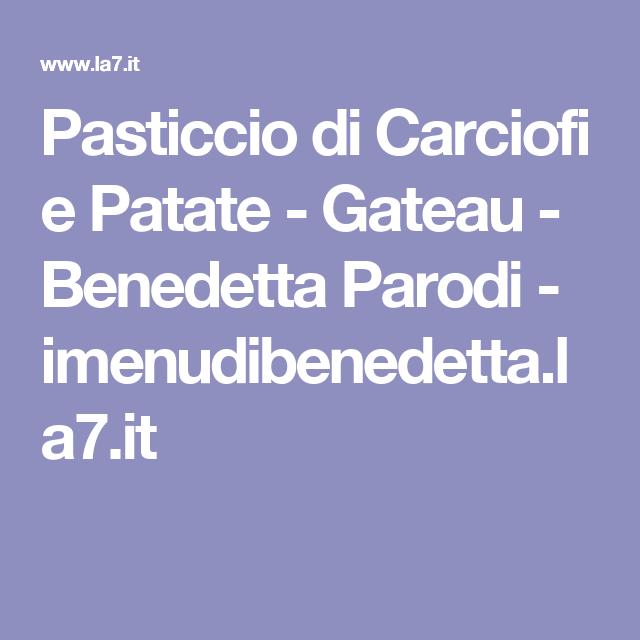 Pasticcio Di Carciofi E Patate Gateau Benedetta Parodi